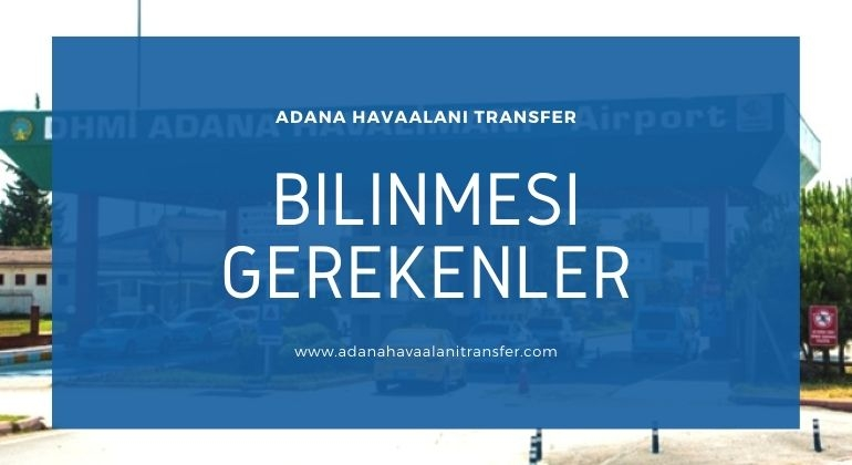 Adana Havaalanı Transfer Hizmetleri Neleri Kapsar ?
