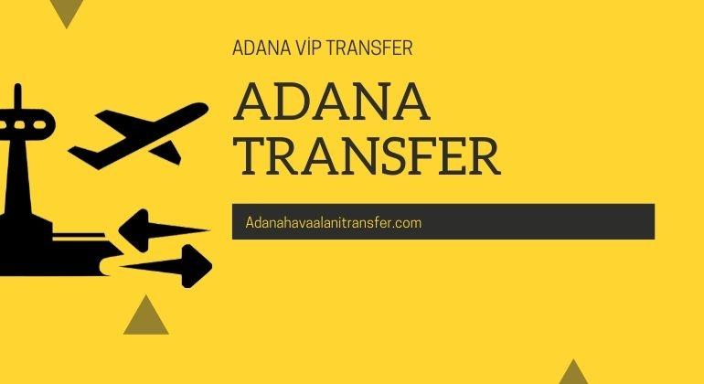 Adana Transfer Hizmetleri Sizlere Neler Sunar ?
